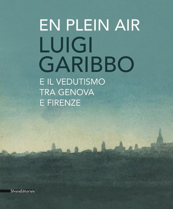 En plein air. Luigi Garibbo. - Silvana Editoriale